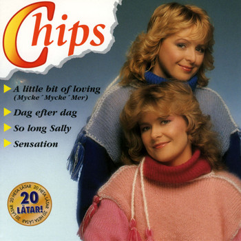 Chips - 20 bästa låtar