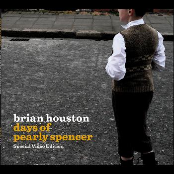 Brian Houston - Days Of Pearly Spencer