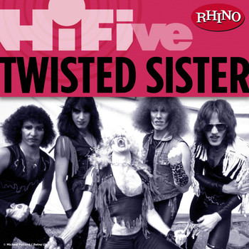 Twisted Sister - Rhino Hi-Five: Twisted Sister