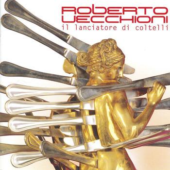 Roberto Vecchioni - Il Lanciatore Di Coltelli
