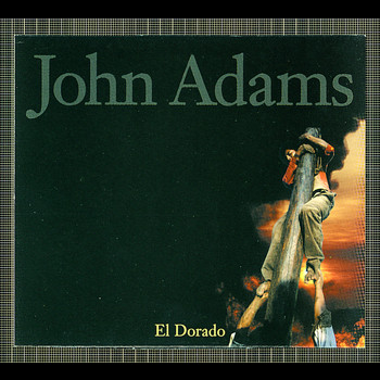 "John Adams - EL DORADO; ADAMS ARRANGEMENTS OF LISZT ""BLACK GONDOLA"" & BUSONI ""BERCEUSE ELEGIAQUE"""