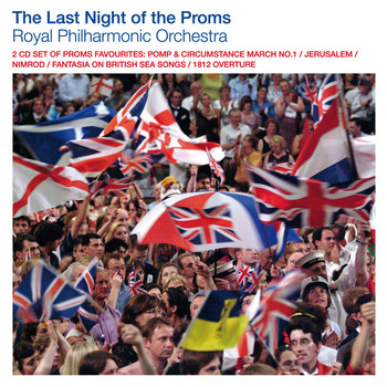 The Royal Philharmonic Orchestra - Last Night Of The Proms