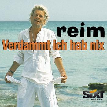 Reim - Verdammt Ich hab Nix