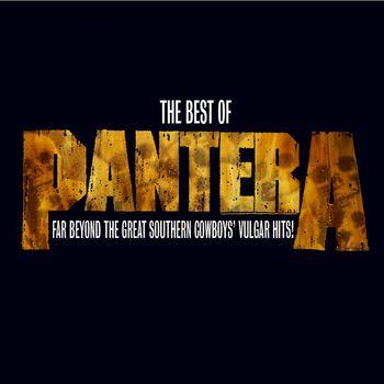 Pantera - The Best Of Pantera: Far Beyond The Great Southern Cowboy's Vulgar Hits