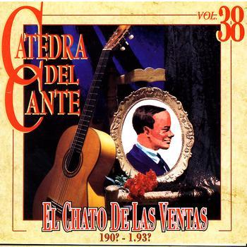 El Chato De Las Ventas - Catedra Del Cante, Vol. 38: El Chato De Las Ventas