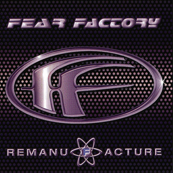 Fear Factory - Remanufacture