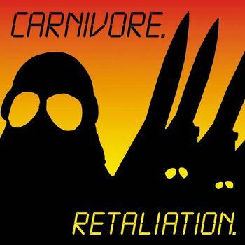 Carnivore - Retaliation (Reissue)