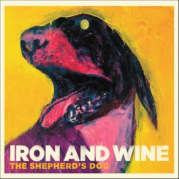Iron And Wine - The Shepherd's Dog