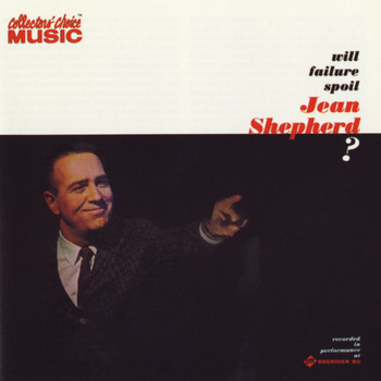Jean Shepherd - Will Failure Spoil Jean Shepherd?