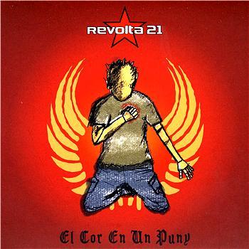 Revolta 21 - El Cor En Un Puny