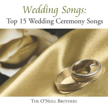 The O'Neill Brothers - Wedding Songs: Top 15 Wedding Ceremony Songs
