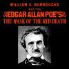 William S. Burroughs - William S. Burroughs Recites Edgar Allan Poe's The Mask Of The Red Death