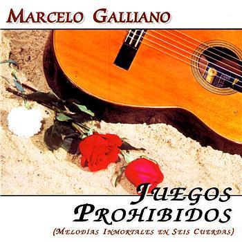 Marcelo Galliano - Juegos Prohibidos:Melodías Inmortales En Seis Cuerdas