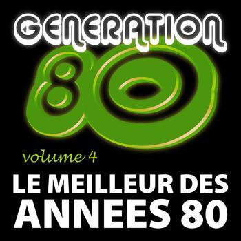 Génération 80 - Le Meilleur Des Années 80 Vol. 4