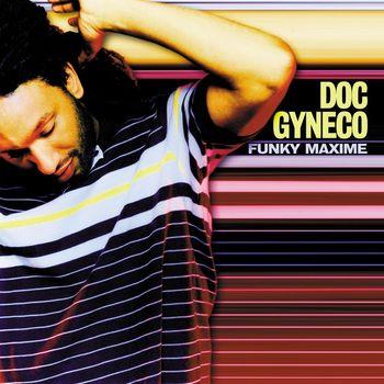 Doc Gynéco - funky maxime
