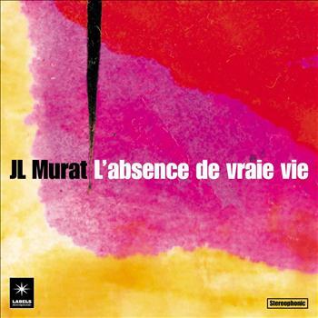 Jean-Louis Murat - L'absence De Vraie Vie