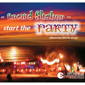 Crowd Shaker - Start The Party! Mamma Maria 2003