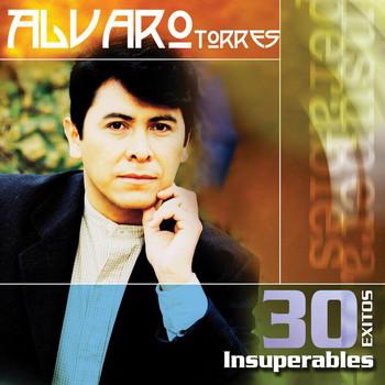 Alvaro Torres - 30 Exitos Insuperables