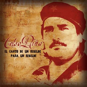 Celso Piña - El Canto De Un Rebelde Para Un