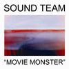 "Sound Team - ""Movie Monster"""