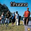 Tihuana - Ilegal