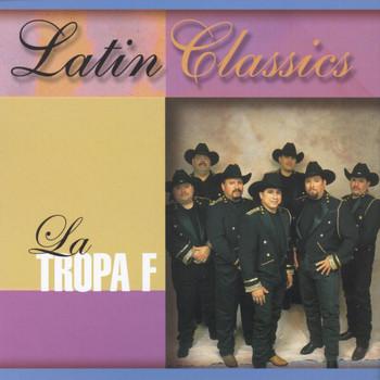 La Tropa F - Latin Classics