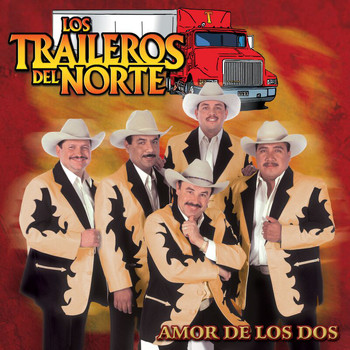 Los Traileros Del Norte - Amor De Los Dos