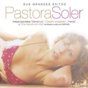 Pastora Soler - Pastora Soler, Sus Grandes Éxitos