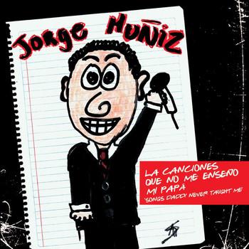 Jorge Muñiz - Las Canciones Que Mi Papa No Me Enseño