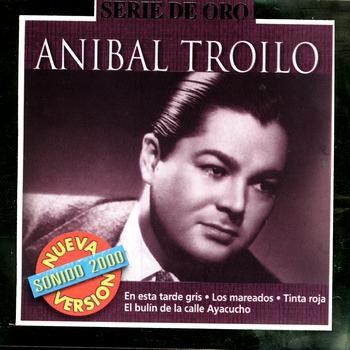 Aníbal Troilo - Serie De Oro: Aníbal Troilo