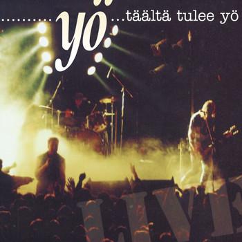 Yö - Täältä Tulee Yö... Live