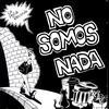 La Polla Records - No Somos Nada (Explicit)