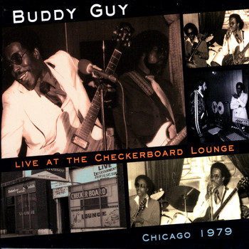 Buddy Guy - Live At The Checkerboard Lounge - Chicago 1979