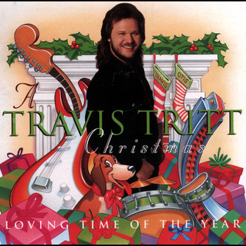 Travis Tritt - A Travis Tritt Christmas: Loving Time Of The Year
