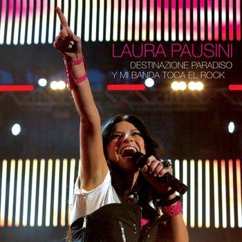 Laura Pausini - Destinazione paradiso - Y mi banda toca el rock - EP