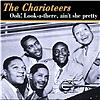 The Charioteers - Oh Look A There Ain't She Pretty
