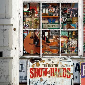 Show Of Hands - Roots - The Best of Show of Hands (Digital-Only Bonus Version)
