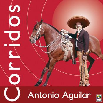 Antonio Aguilar - Corridos