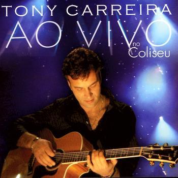 Tony Carreira - Tony Carreira Ao Vivo No Coliseu