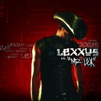 Lexxus - Mr. Lex
