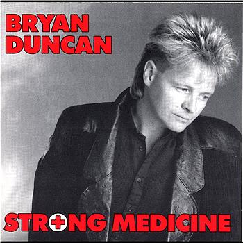 Bryan Duncan - Strong Medicine