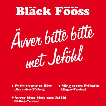 Bläck Fööss - Ävver bitte bitte met Jeföhl