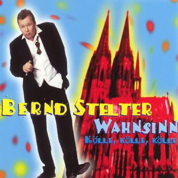 Bernd Stelter - Wahnsinn (Kölle, Kölle, Kölle)