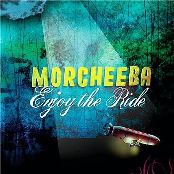 Morcheeba - Enjoy The Ride