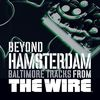 The Wire - Beyond Hamsterdam, Baltimore Tracks from The Wire