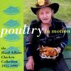 Hasil Adkins - Poultry In Motion: The Hasil Adkins Chicken Collection, 1955-1999