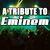 - A Tribute To Eminem