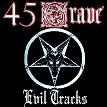 45 Grave - Evil Tracks