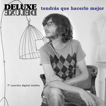 Deluxe - Tendras Que Hacerlo Mejor