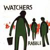 Watchers - Rabble